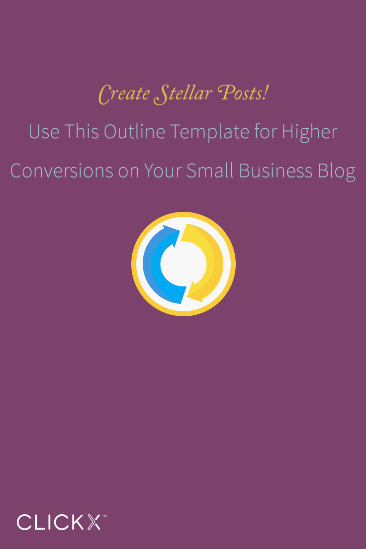 Clickx-Blog-Image-Use-This-Outline-Template-for-Higher-Conversions-on-Your-Small-Business-Blog-Pinterest