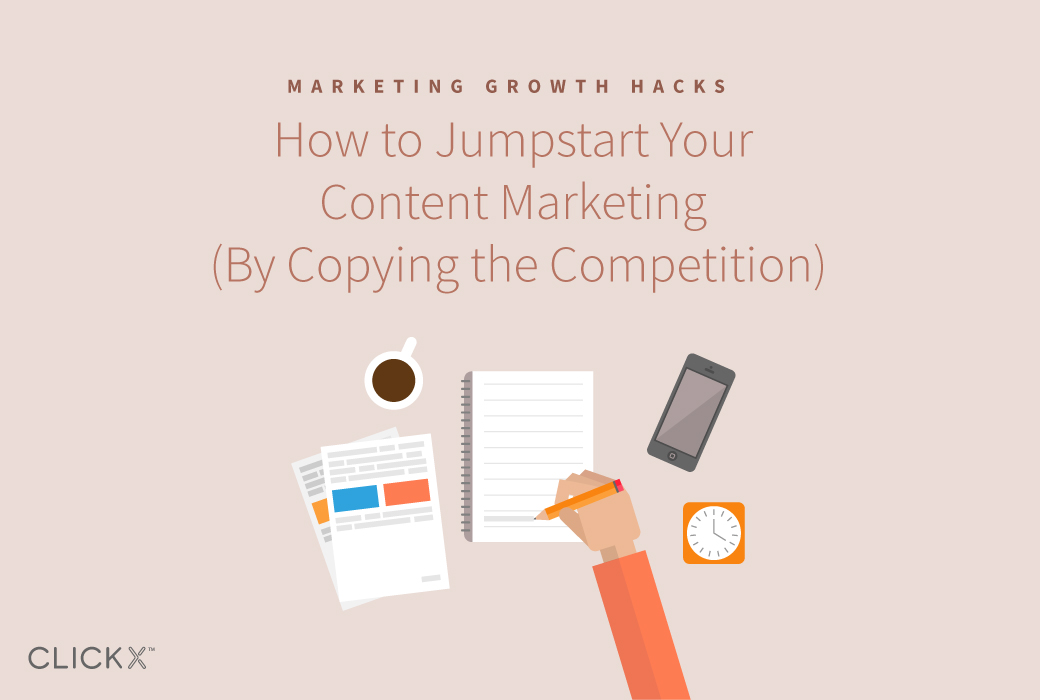 How to Jumpstart Your Content Marketing | Clickx.io