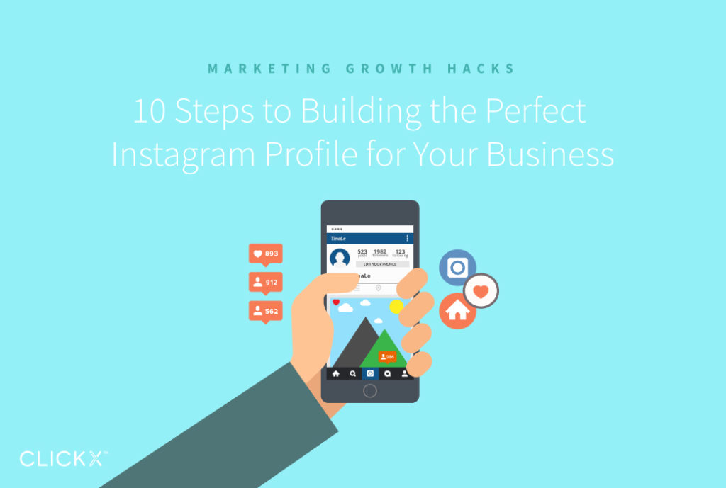 10 Steps to Building the Perfect Instagram Profile for Your Business | Clickx.io
