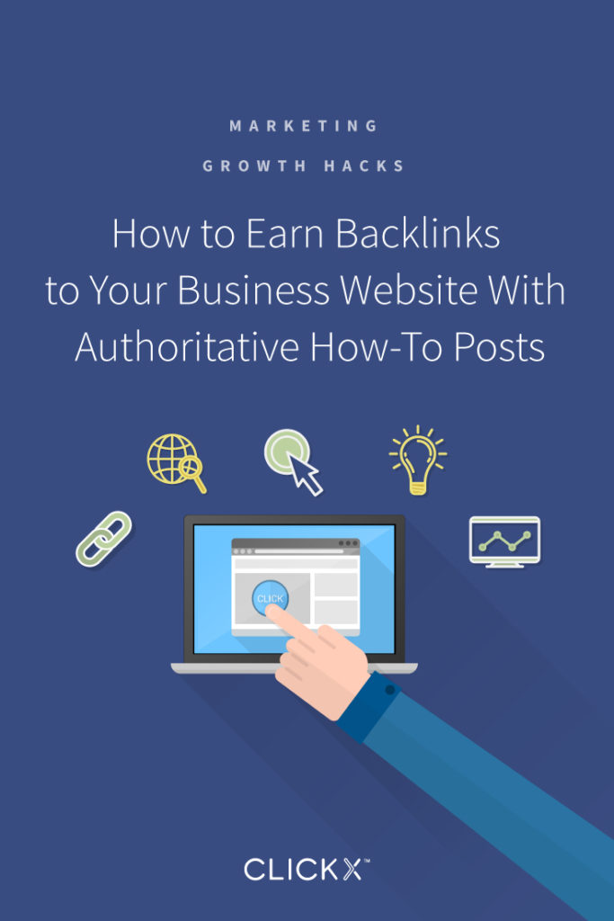 How to Earn Backlinks to Your Business Website With Authoritative How-To Posts | Clickx.io