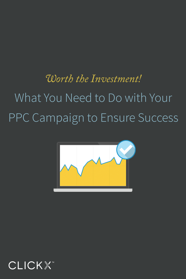 Clickx-Blog-Image-What-You-Need-to-Do-with-Your-PPC-Campaign-to-Ensure-Success-Pinterest
