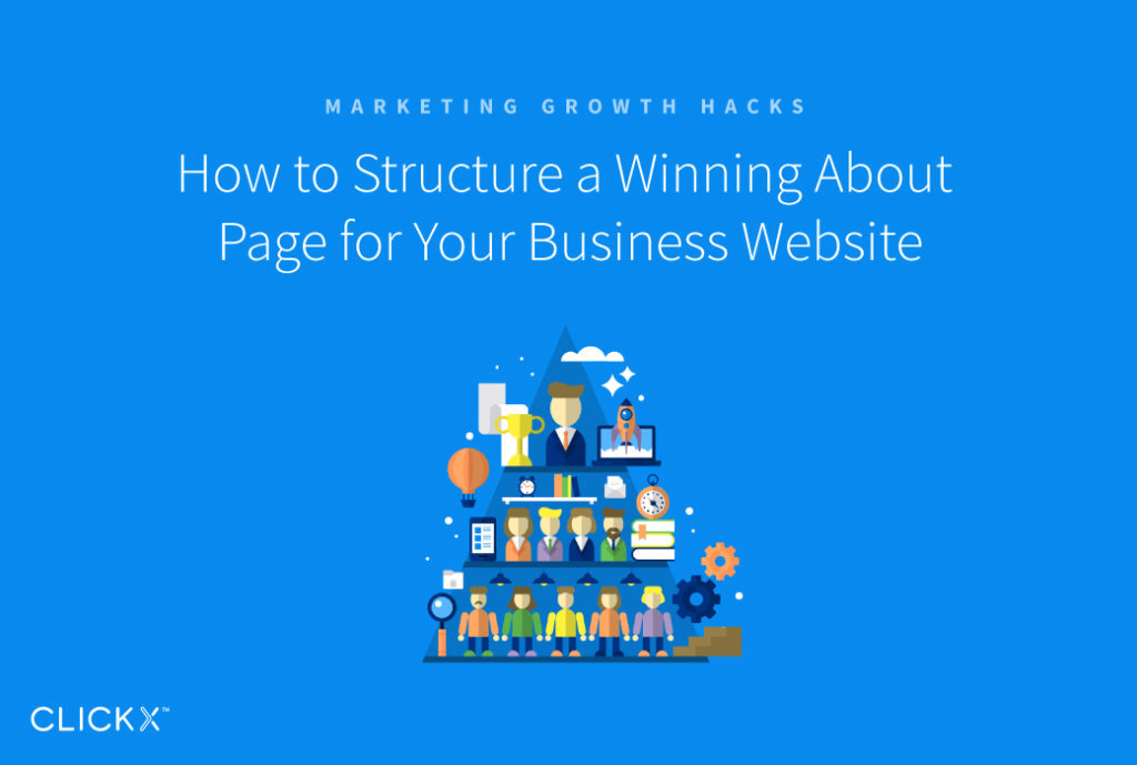 How to Structure a Winning About Page for Your Business Website | Clickx.io