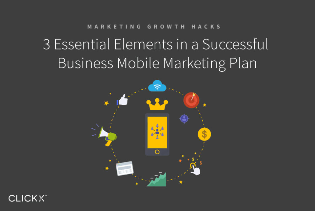 3 Essential Elements in a Successful Business Mobile Marketing Plan