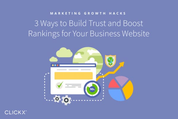 3 Ways to Build Trust and Boost Rankings for Your Business Website | Clickx.io