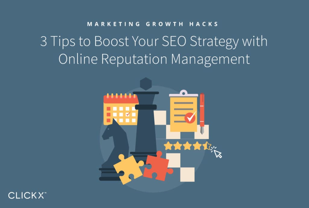 3 Tips to Boost Your SEO Strategy with Online Reputation Management | Clickx.io