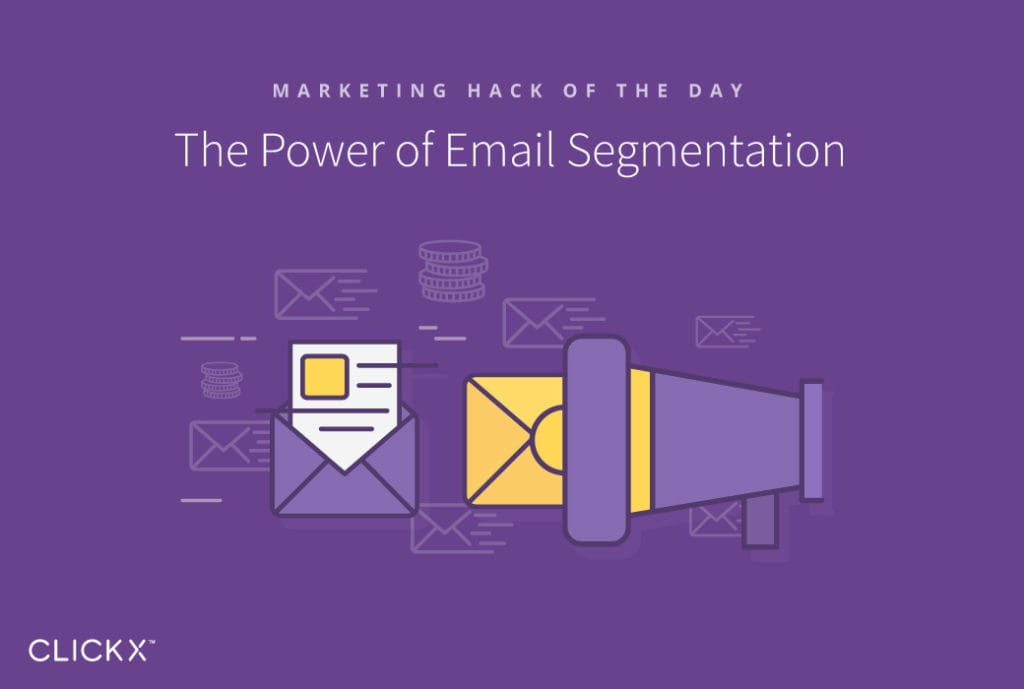 The Power of Email Segmentation | Clickx.io
