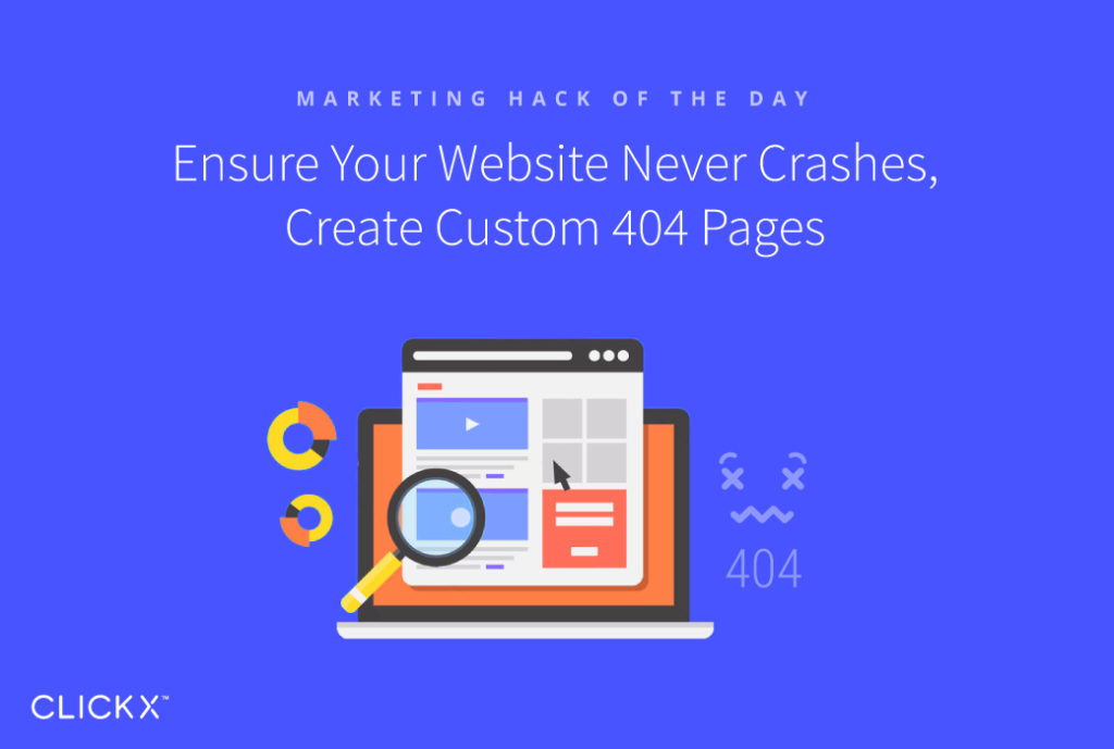 Ensure Your Website Never Crashes, Create Custom 404 Pages | Clickx.io