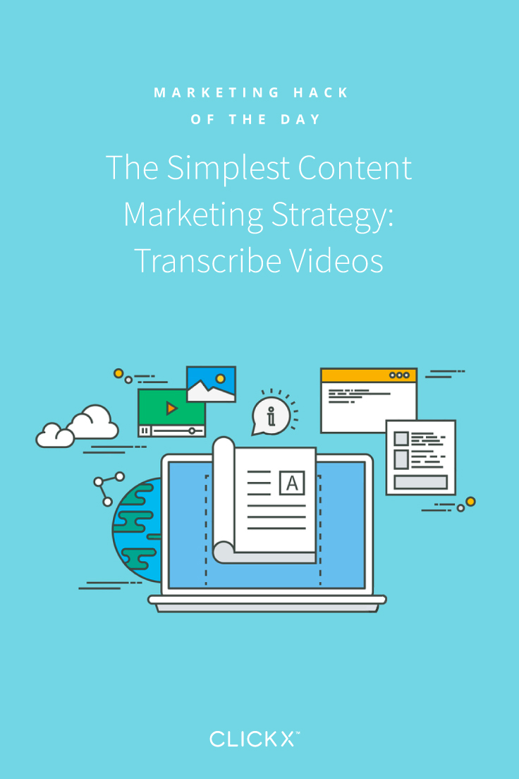 The Simplest Content Marketing Strategy: Transcribe Videos | Clickx.io