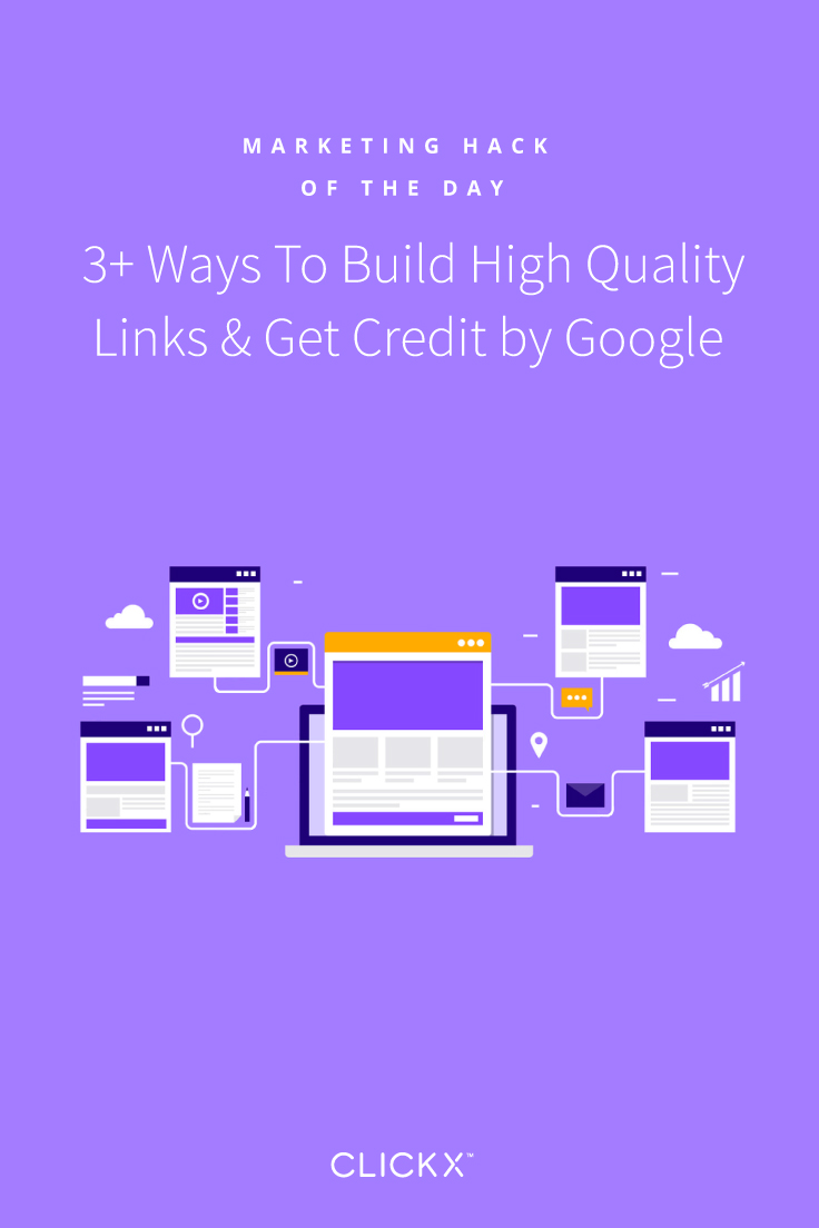 3+ Ways To Build High Quality Links & Get Credit by Google | Clickx.io