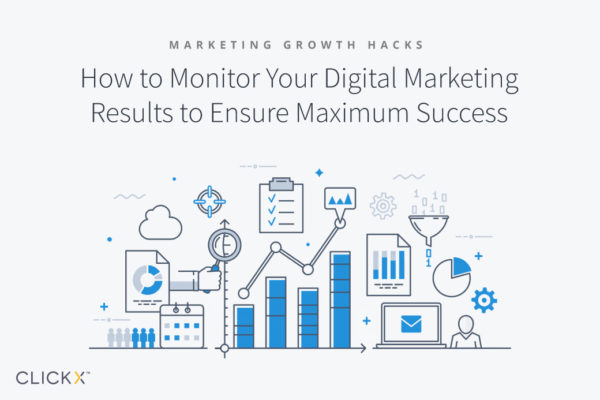 How to Monitor Your Digital Marketing Results to Ensure Maximum Success | Clickx.io