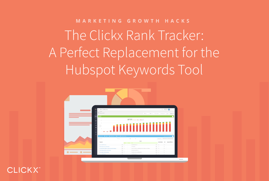 The Clickx Rank Tracker: A Perfect Replacement for the Hubspot Keywords Tool